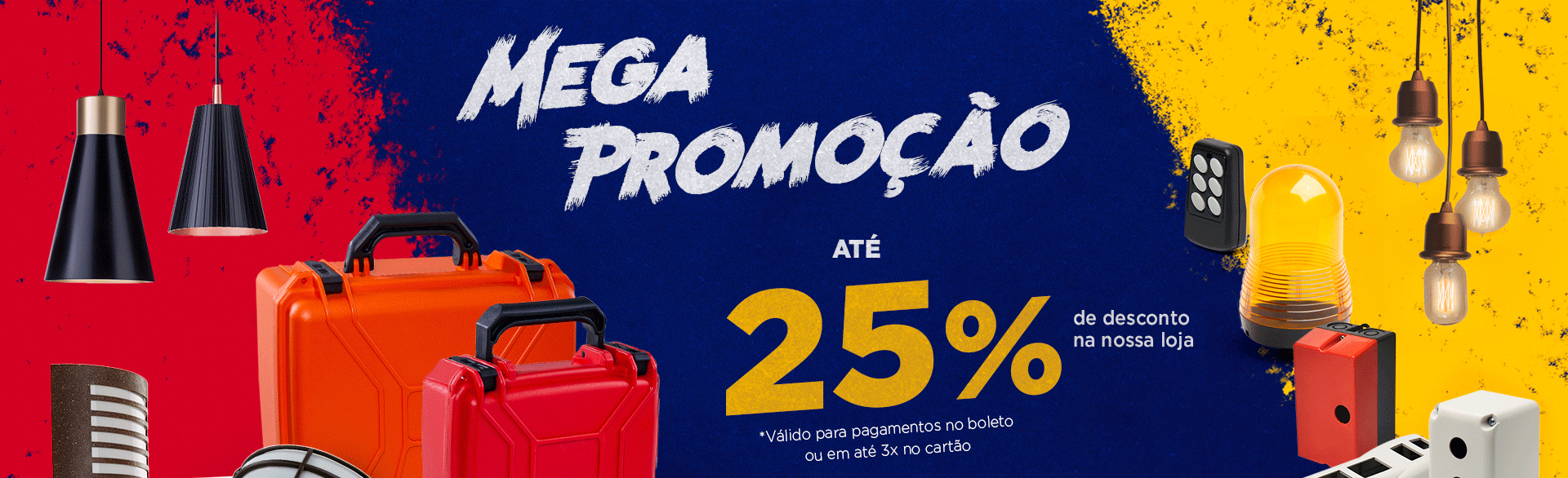 Mega promoção de até 25% em toda loja
