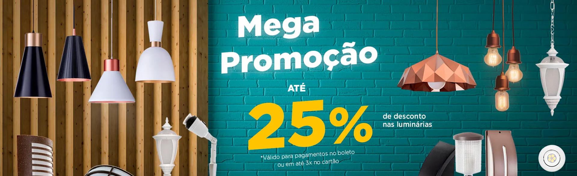 Mega promoção de até 25% em iluminação